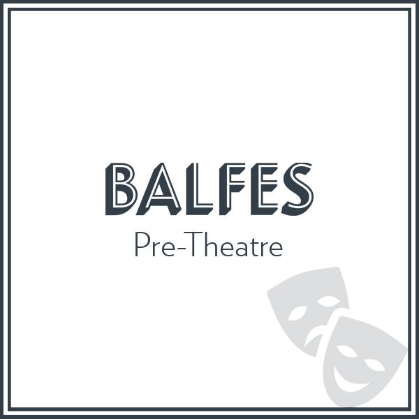 Balfes Restaurant Dublin Pre-Theatre Menu